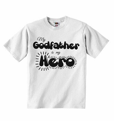 My Godfather is my Hero - Baby Boys Girls T-shirt T shirt Tees Cute Soft Present