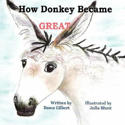 How Donkey Became Great (Paperback or Softback)
