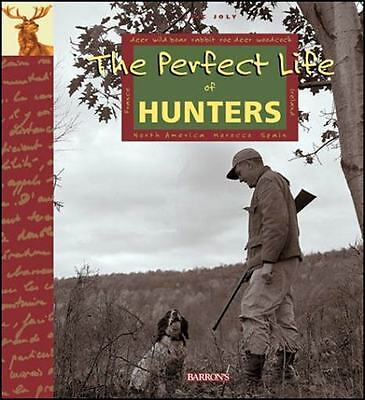 The perfect life of hunters