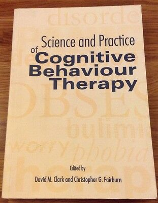 Science and Practice of Cognitive Behaviour Therapy By D.Clark And C.Fairborn