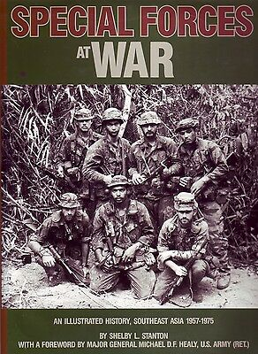 SPECIAL FORCES AT WAR, An Illustrated History, Southeast Asia 1957-1975, 1st ed