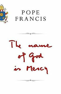The Name of God is Mercy: A Conversation with Andrea Tornielli by Pope Francis (