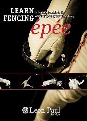 A Beginner's guide Sword Fencing Fighting - Instructional Epee DVD - Leon Paul