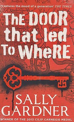 The Door That Led to Where BRAND NEW BOOK Sally Gardner Paperback edition