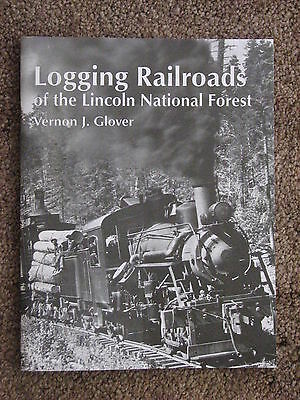 Logging Railroads of the Lincoln National Forest by Glover 1998 New Mexico