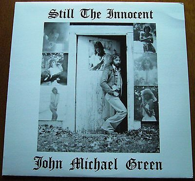 JOHN MICHAEL GREEN Still The Innocent PRIVATE PSYCHEDELIC FOLK 1st PRESS LP