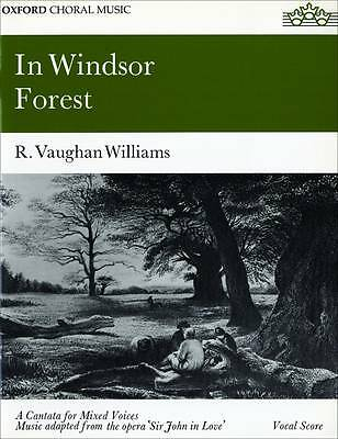 In Windsor Forest: SATB Vocal Score with piano. Ralph Vaughan Williams Brand new
