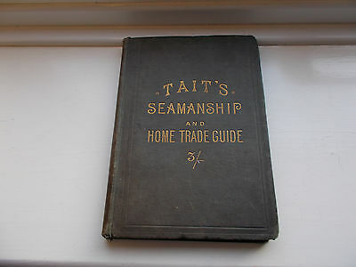 Taits Seamanship and Home Trade Guide 1903 James Tait Merchant Navy