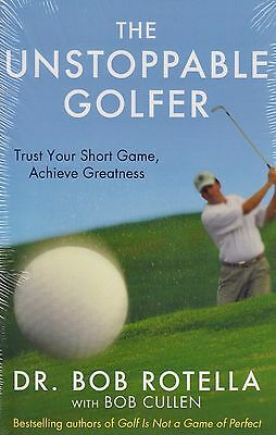 The Unstoppable Golfer BRAND NEW BOOK by Dr. Bob Rotella (Paperback 2013)