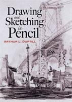 Dover Art Instruction: Drawing and Sketching in Pencil by Arthur L. Guptill...