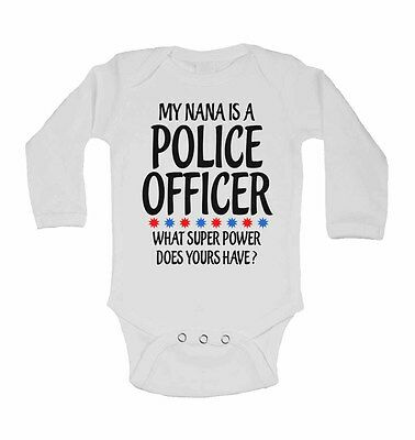My Nanna Is A Police Officer What Super Power Does Yours Have? Long Baby Vest