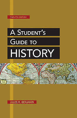 A Student's Guide to History by Jules R. Benjamin (Paperback, 2013)