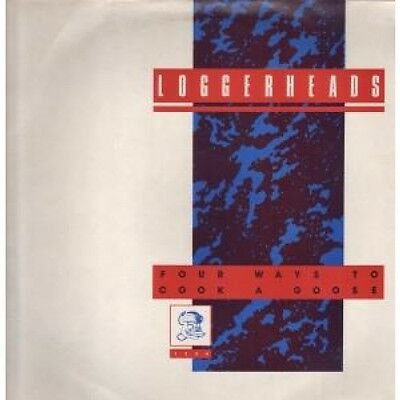 "LOGGERHEADS Four Ways To Cook A Goose 12"" VINYL UK Antenna 1987 4 Track"
