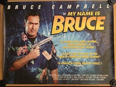 My Name Is Bruce - Original Cinema Quad Poster - Hand Signed By Bruce Campbell
