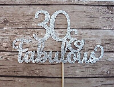 THIRTY & Fabulous Silver Cake Topper - 30th birthday, 30 cake topper decor