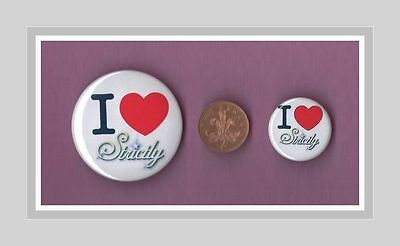 I Love Strictly - Strictly Come Dancing - Button Badge 2 Sizes Freepost