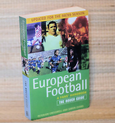 Great Book European Footballl A Fan's Handbook Published 1998 by The Rough Guide