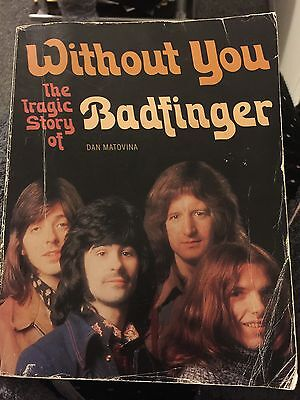 Without You The Tragic Story Of Badfinger By Dan Matovina Book Last Chance