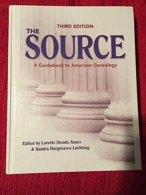 The Source: A Guidebook to American Genealogy (Third Edition)