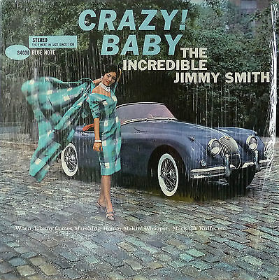 LP: Jimmy Smith CRAZY! BABY The Incredible Jimmy Smith. Blue Note BST 84030