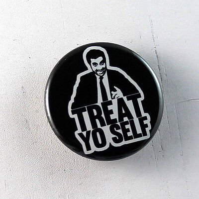 """PARKS AND RECREATION Treat Yo Self 1.25"""" button badge pin Buy 2 Get 1 Free"""