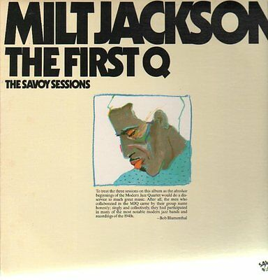 MILT JACKSON THE FIRST Q - THE SAVOY SESSIONS LP (disco in vinile)