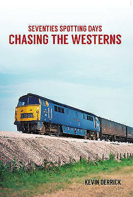 Seventies Spotting Days Chasing the Westerns by Kevin Derrick (Paperback, 2016)