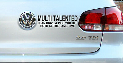 Multi Talented I Can Drive Funny Car/Van/Bumper/Window Vinyl Decal Sticker 063