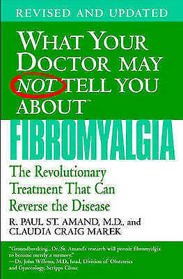 What Your Doctor May Not Tell You About Fibromyalgia by R. Paul St. Amand (Pape…