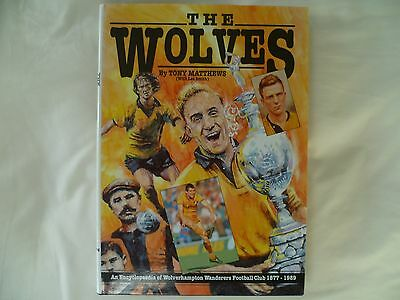 The Wolves Ency of Wolverhampton Wanderers by Tony Matthews