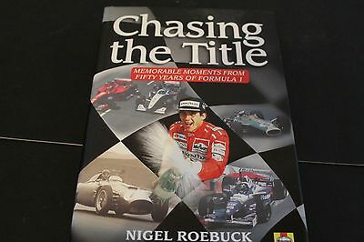 Chasing the Title: Memorable Moments from Fifty Years of Formula 1 by Nigel...