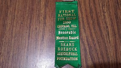 1930 First National Fur Show Ribbon Chicago Ill. Sears Roebuck Agricultural