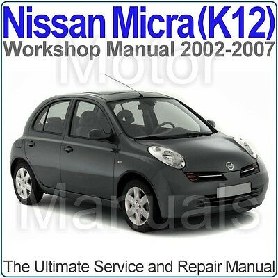 Nissan Micra (K12) 2002 to 2007 Workshop, Service and Repair Manual on CD