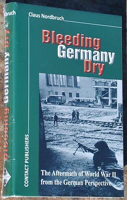 BLEEDING GERMANY DRY Atrocities & Crimes by the Allied Forces 1945 AUTOGRAPHED