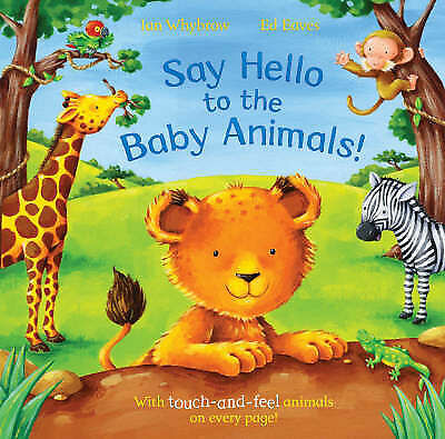 Say Hello to the Baby Animals!: A Soft to Touch Book by Ian Whybrow (Paperback,