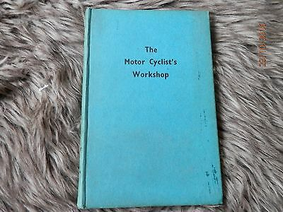 The Motorcyclist's Workshop Book By Torrens - 1954