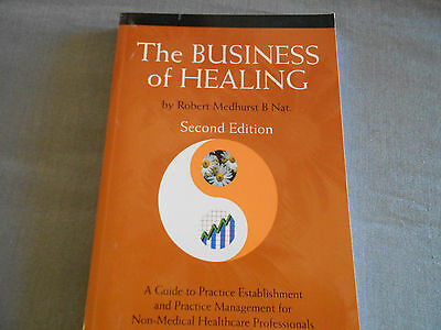 The Business of Healing: A Common-sense Guide to the Establishment and...
