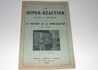 La SUPER-REACTION par Edwin H. ARMSTRONG + La Pratique de la SUPER-REACTION