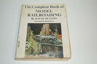 The Complete Book of Model Railroading  by David Sutton 1964