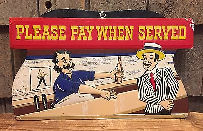 RARE Vintage PLEASE PAY WHEN SERVED Bar HOLIHAN'S Beer Embossed Sign