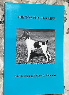 The Toy Fox Terrier dog book Eliza Hopkins & Cathy Flamholtz 1988 first edition