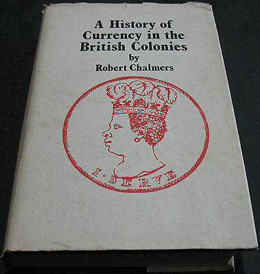 A History Of Currency In The British Colonies By Chalmers - Rare Book #44 of 500
