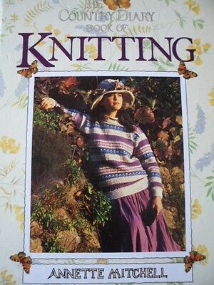 The Country Diary Book of Knitting by Annette Mitchell (Hardback, 1987)