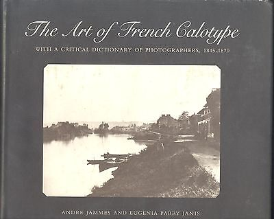 The art of French Calotype with a critical dictionary of photographers,1845-1870