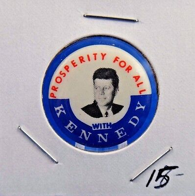 """Prosperity For All With Kennedy Political Campaign Pin Pinback Button 1"""""""