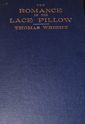 The Romance of Pillow Lace by Thomas Wright