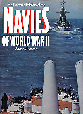 An Illustrated History of the NAVIES OF WORLD WAR II by Anthony Preston