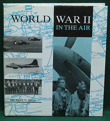 World War II in the Air by Michael C. Tagg (1990, Hardcover)