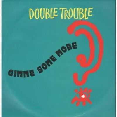 """DOUBLE TROUBLE Gimme Some More 12"""" VINYL UK Desire 1991 3 Track Club Mix"""