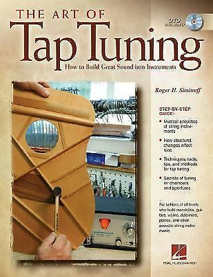 The Art of Tap Tuning : How to Build Great Sound into Instruments by Roger H....